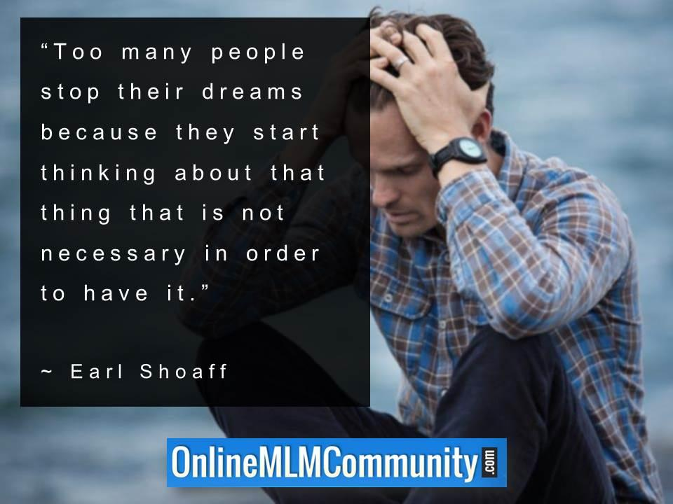 Too many people stop their dreams