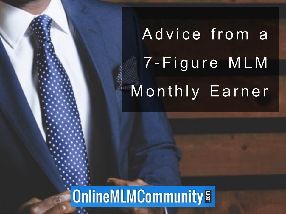 Advice from a 7-Figure MLM Monthly Earner