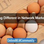 Being Different in Network Marketing