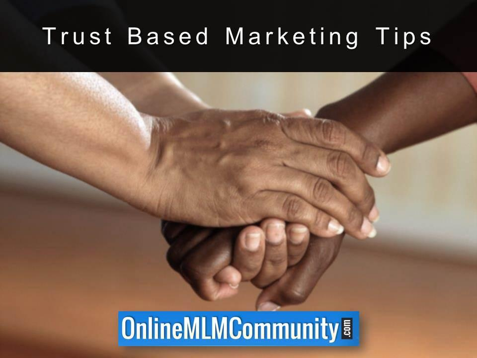 Trust Based Marketing Tips