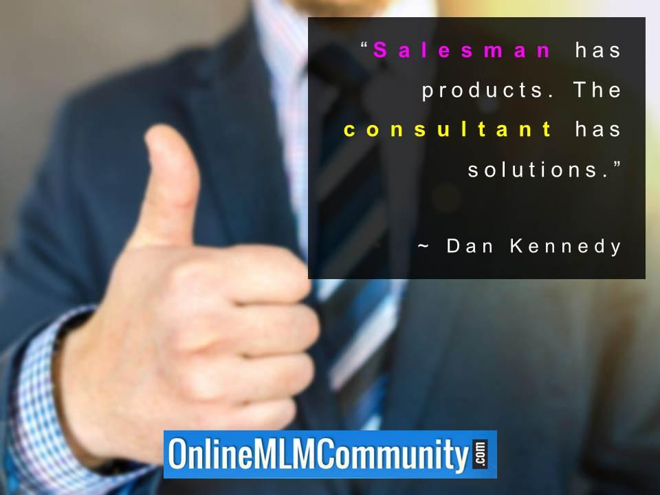Salesman has products The consultant has solutions