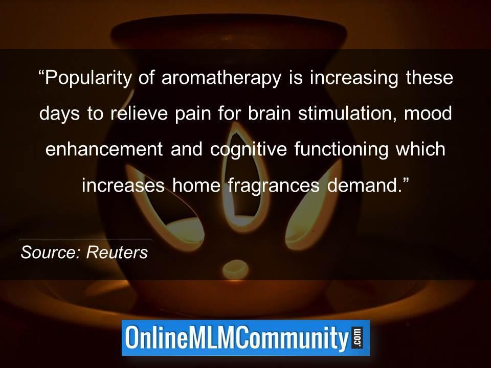 Popularity of aromatherapy is increasing these days which increases home fragrances demand