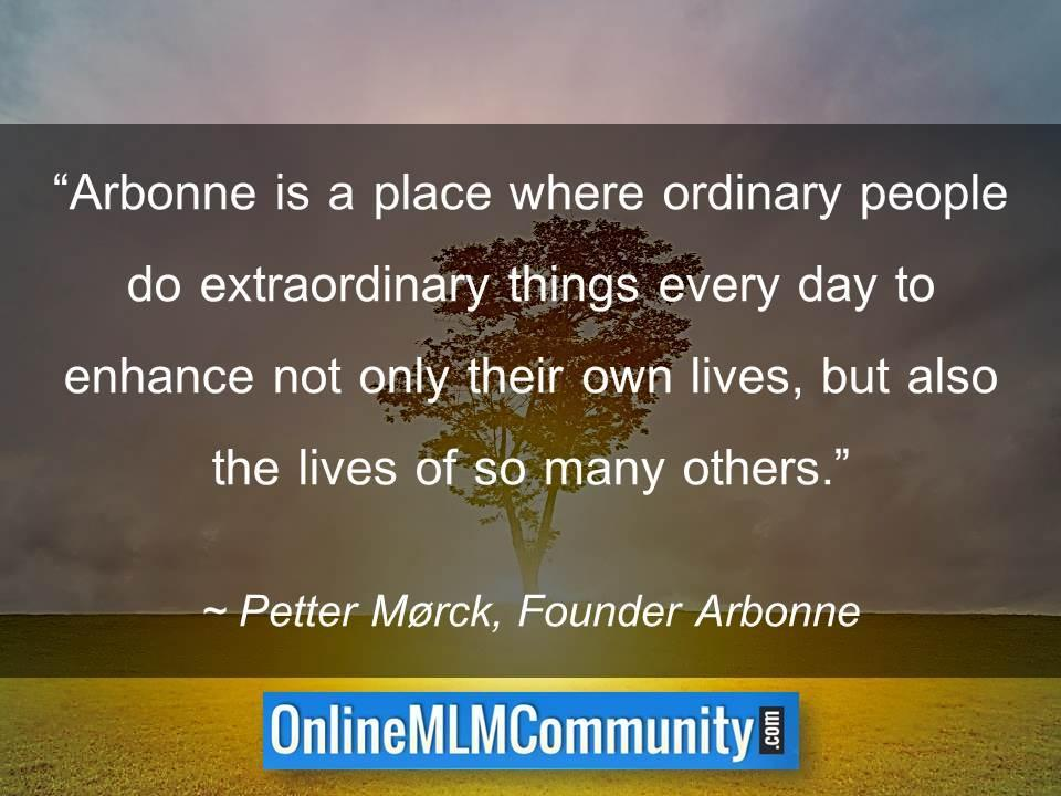Arbonne is a place where ordinary people do extraordinary things every day