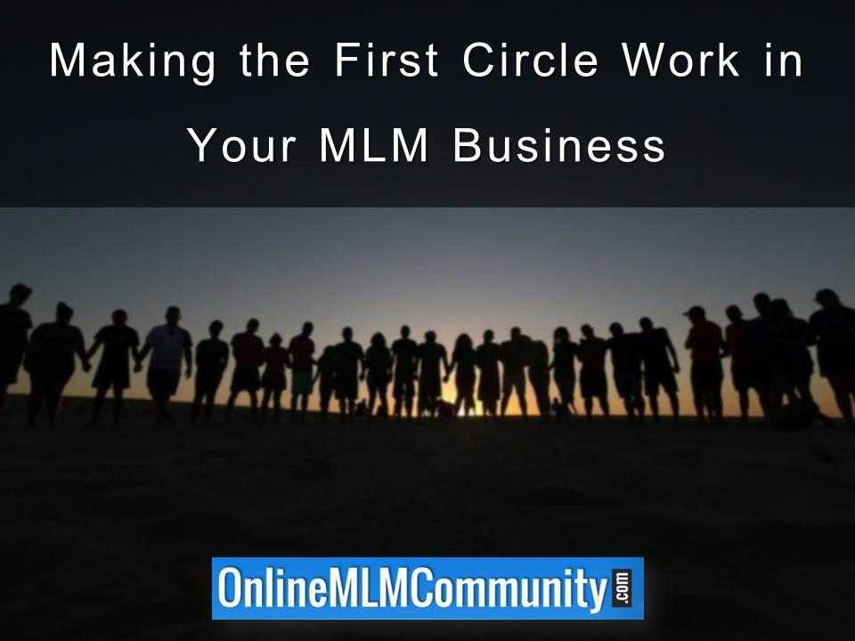 Making the First Circle Work in Your MLM Business