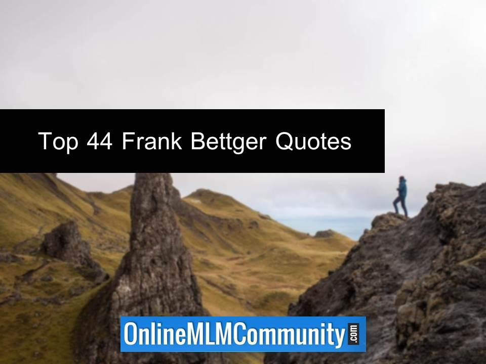 Top 44 Frank Bettger Quotes