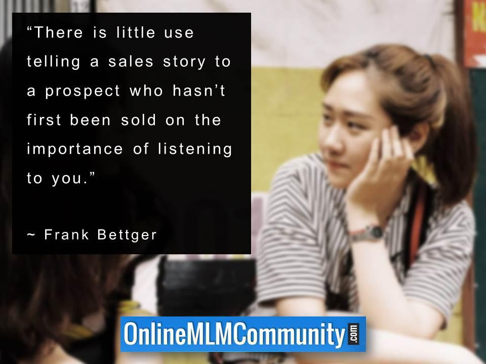 There is little use telling a sales story to a prospect