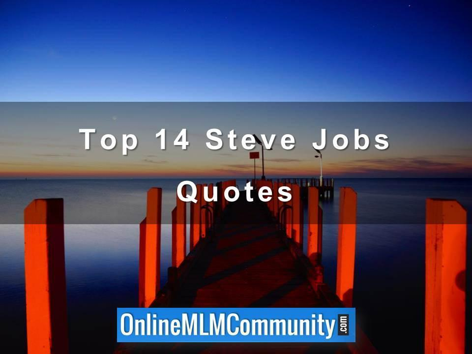 Top 14 Steve Jobs Quotes