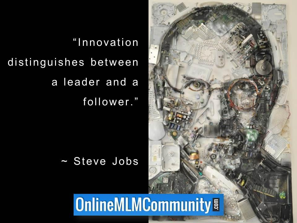 Innovation distinguishes between a leader and a follower