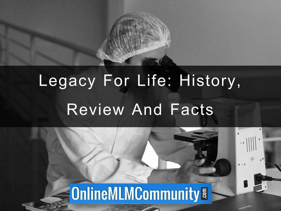 Legacy For Life History Review And Facts