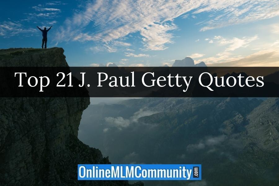 Top 21 J. Paul Getty Quotes