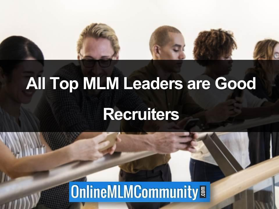 all mlm leaders are good recruiters