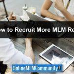Recruit More MLM Reps: 21 Tips for Success