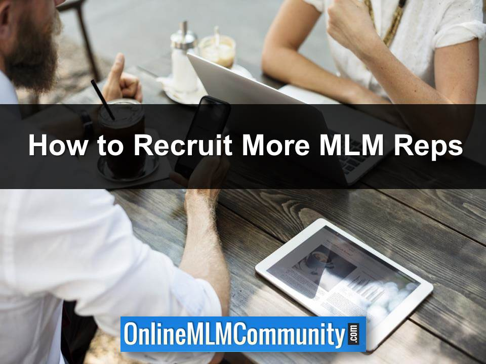 How to Recruit More MLM Reps