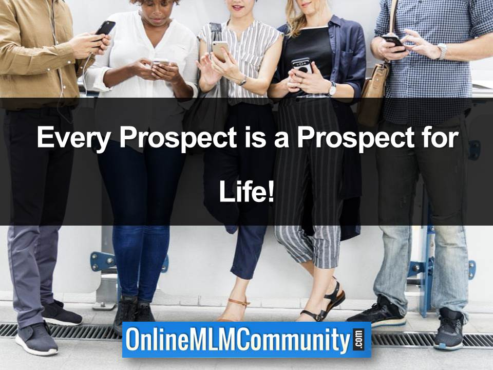 Every Prospect is a Prospect for Life!