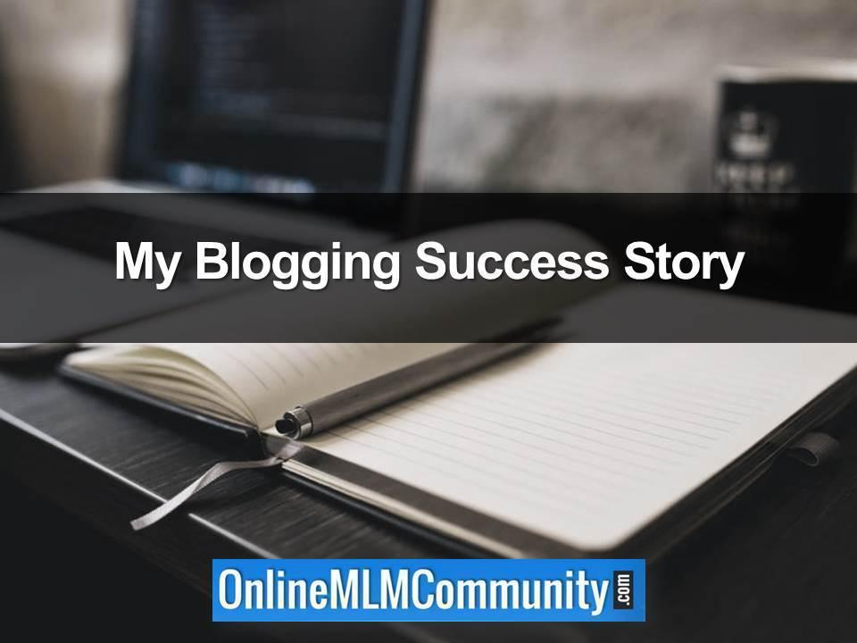 My Blogging Success Story