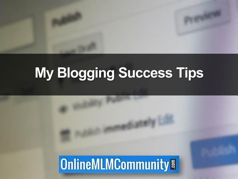 My Blogging Success Tips