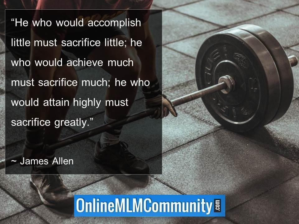 He who would attain highly must sacrifice greatly