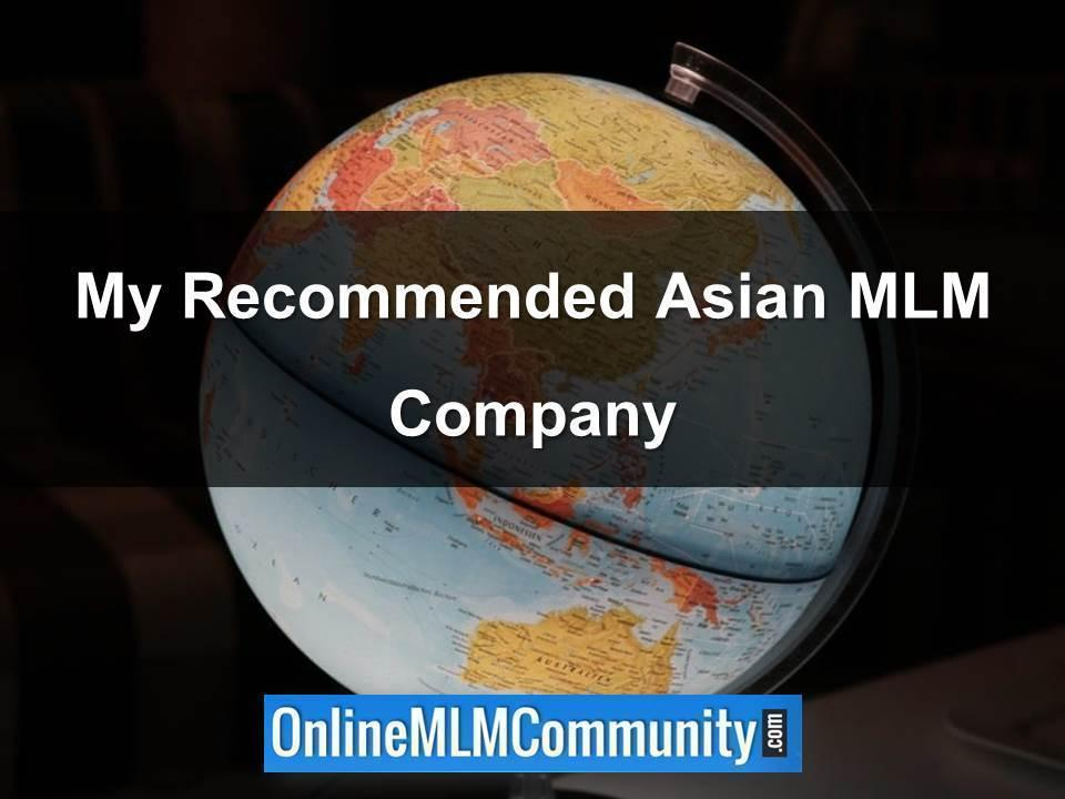 My Recommended Asian MLM Company