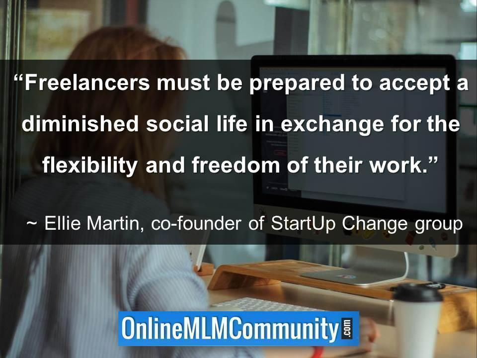 Freelancers must be prepared to accept a diminished social life