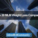 The Top 30 MLM Weight Loss Companies