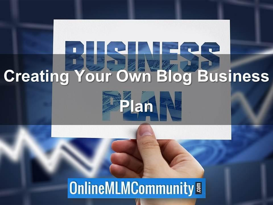 Creating Your Own Blog Business Plan