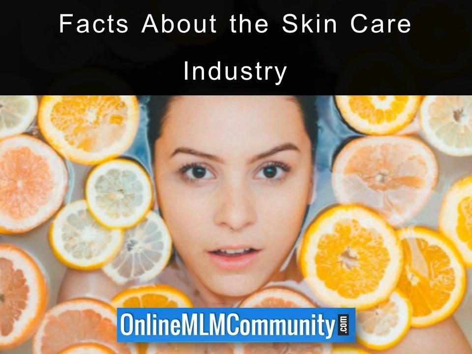 Facts About the Skin Care Industry