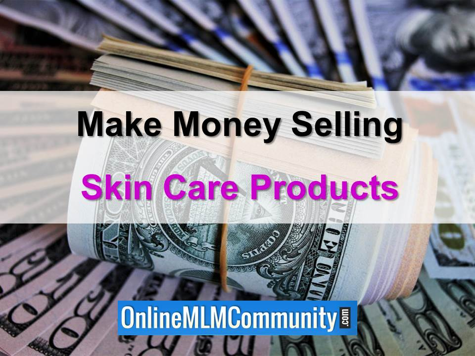 make money selling skin care products