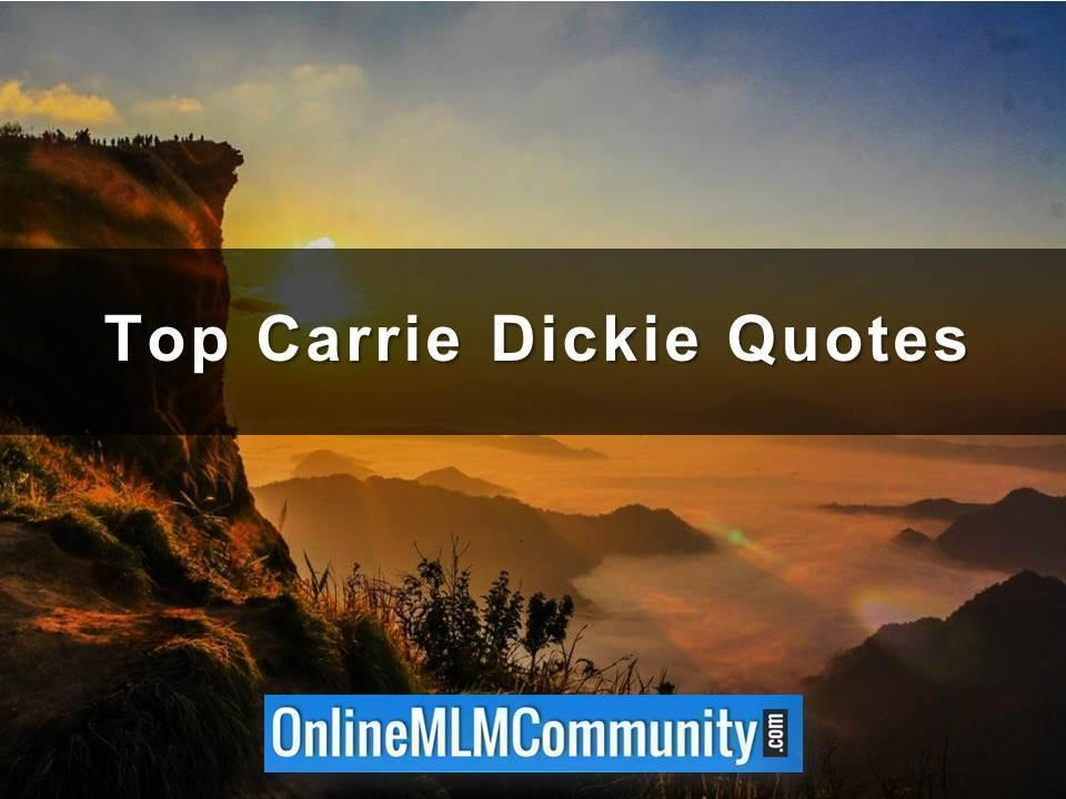 Top Carrie Dickie Quotes