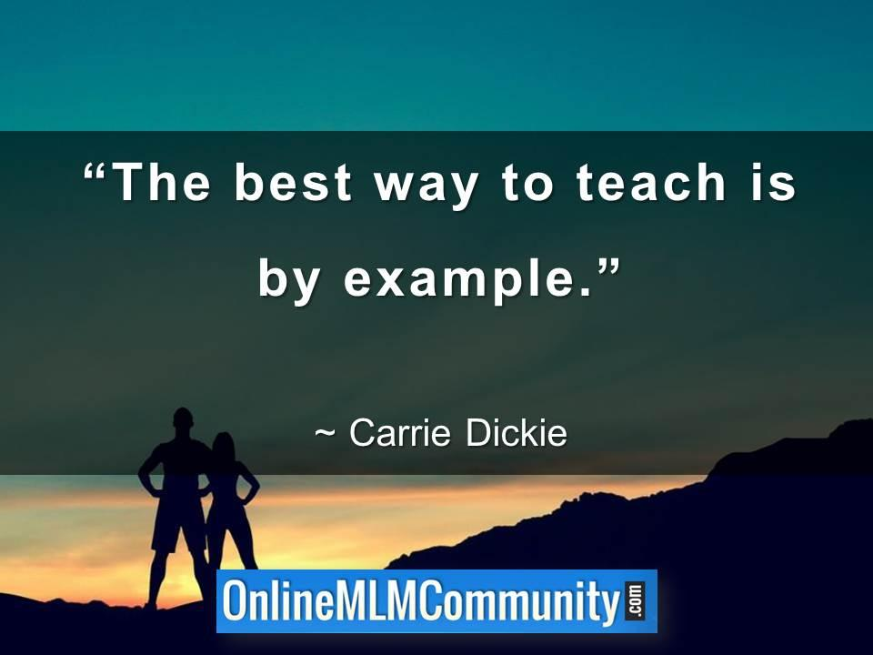 The best way to teach is by example