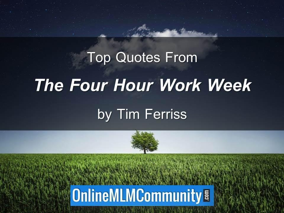 Top Quotes From The Four Hour Work Week by Tim Ferriss