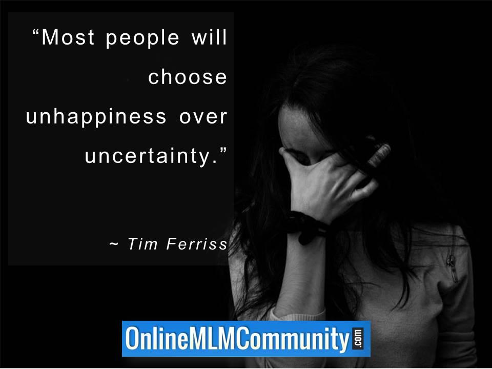 Most people will choose unhappiness over uncertainty
