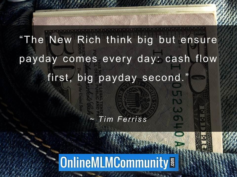 The New Rich think big but ensure payday comes every day cash flow first