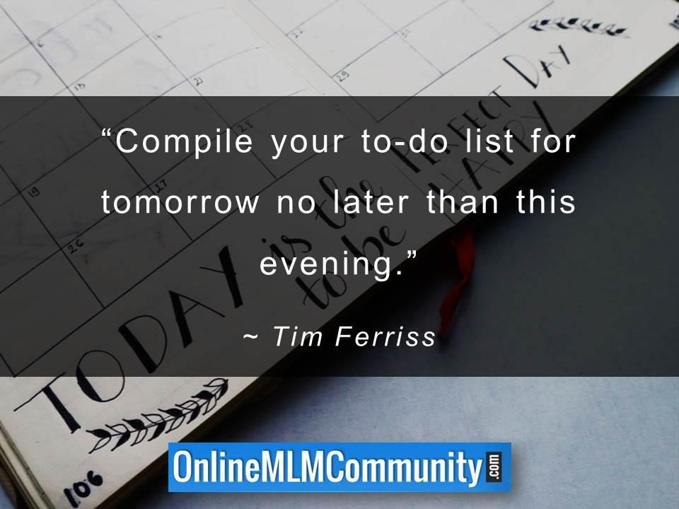 Compile your to-do list for tomorrow no later than this evening