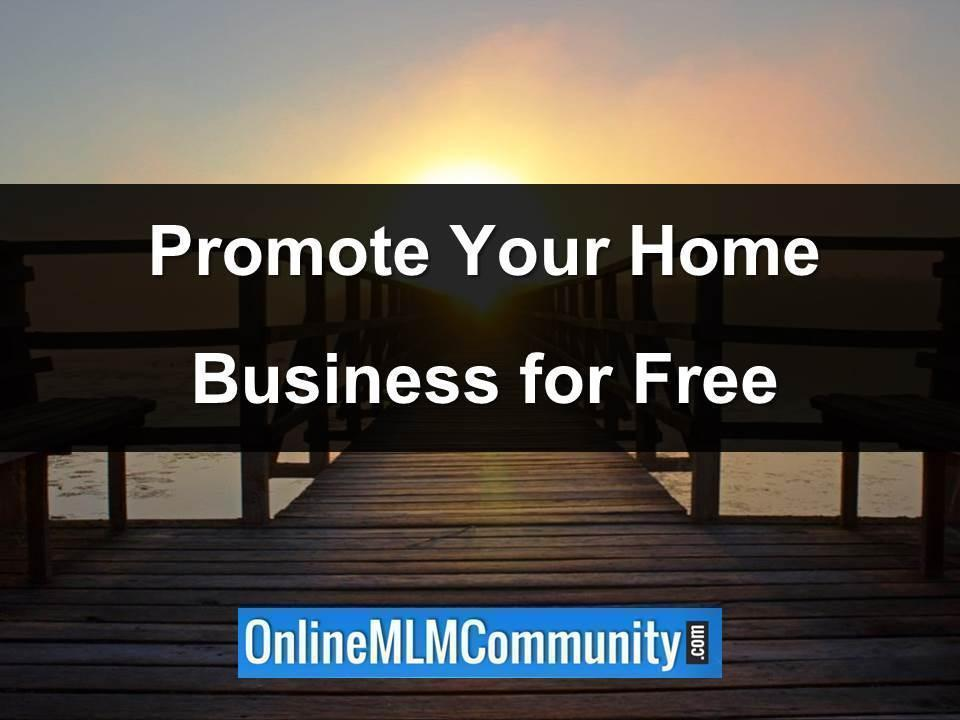 promote your home based business for free
