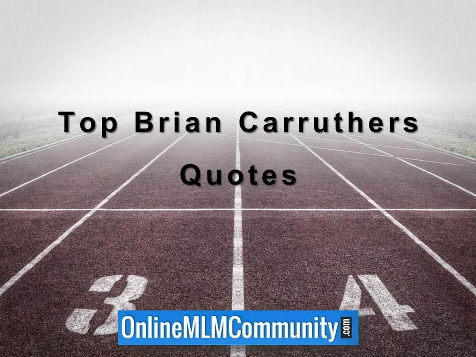 Top Brian Carruthers Quotes
