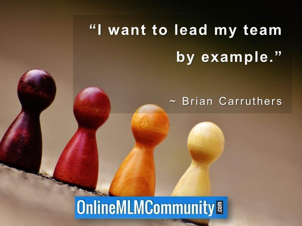 I want to lead my team by example