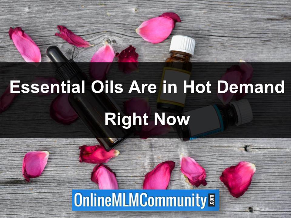 essential oils are hot right now