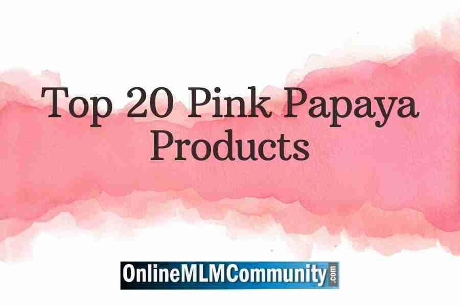 Top 20 Pink Papaya Products