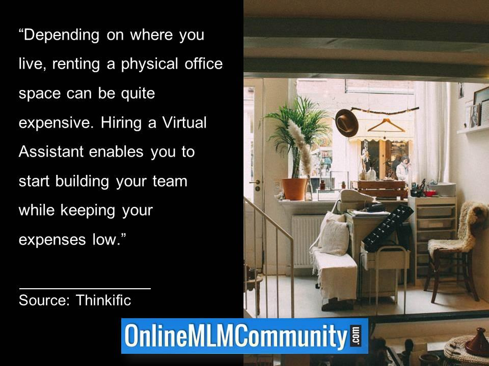Virtual Assistant enables you to build your team while keeping your expenses low