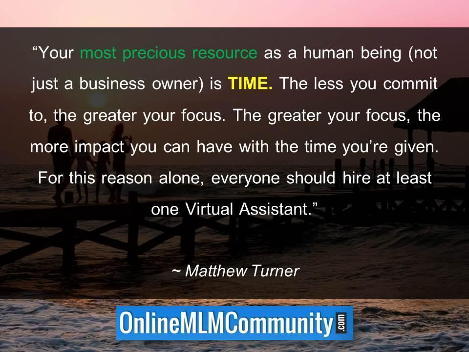 Your most precious resource as a human being is TIME