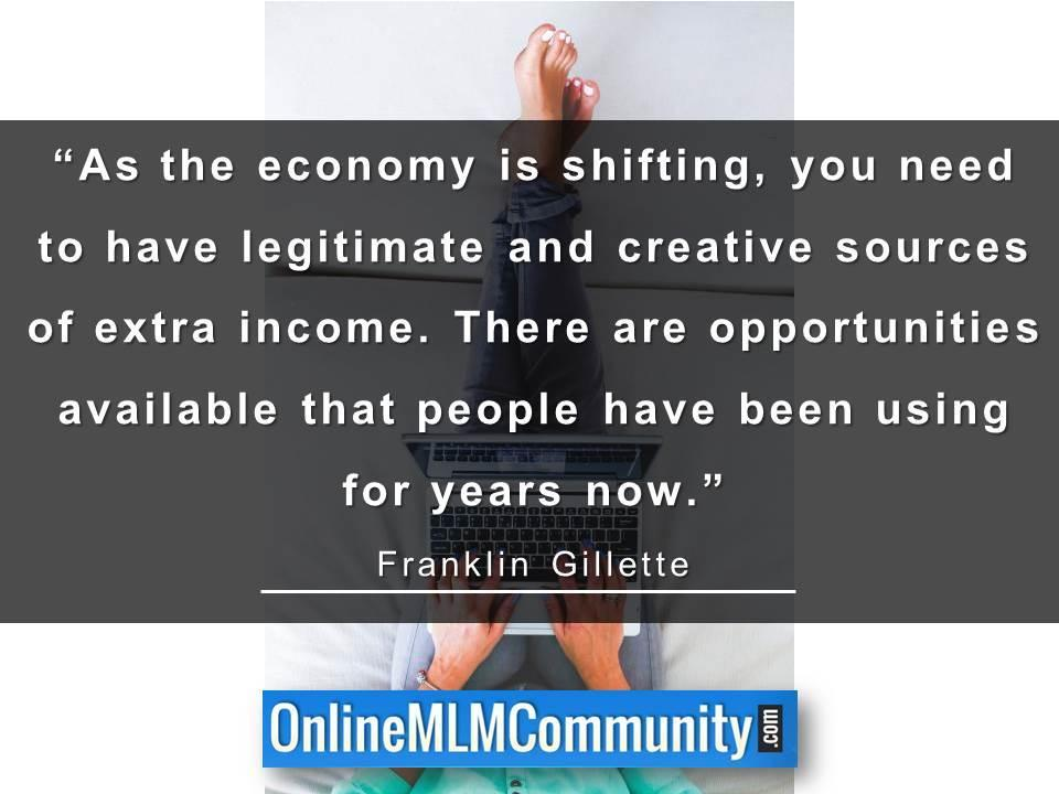 you need to have legitimate and creative sources of extra income