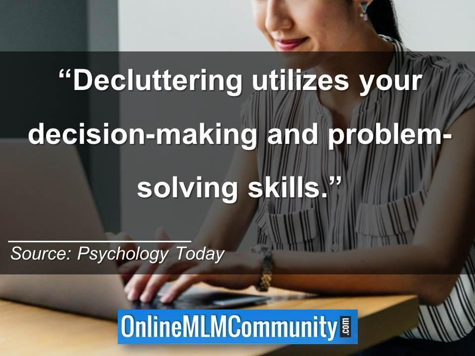 Decluttering utilizes your decision-making and problem-solving skills