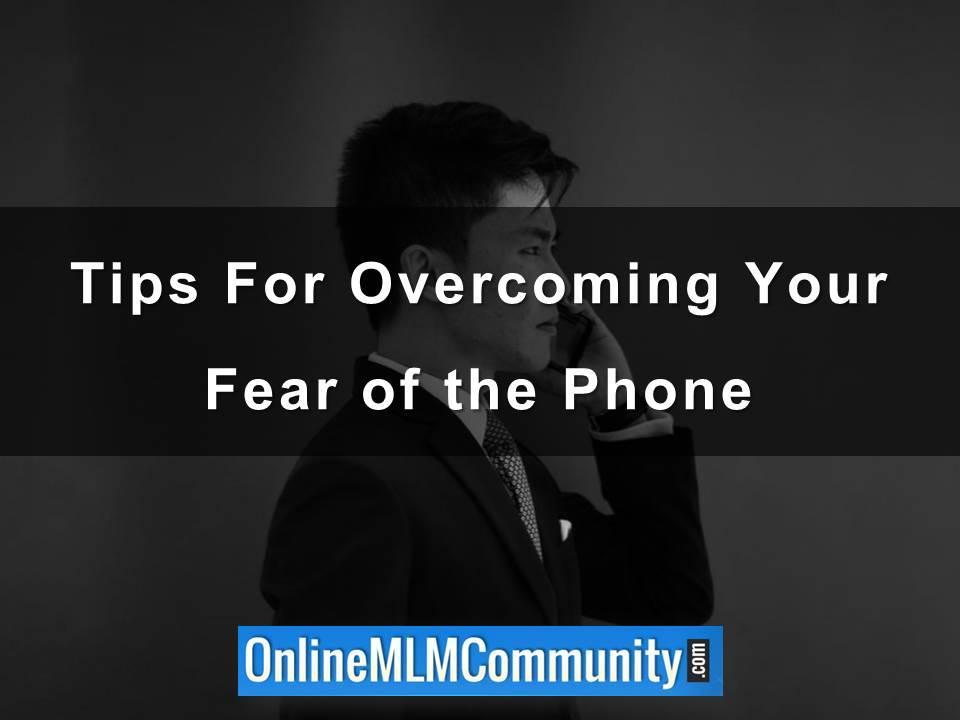 Tips For Overcoming Your Fear of the Phone