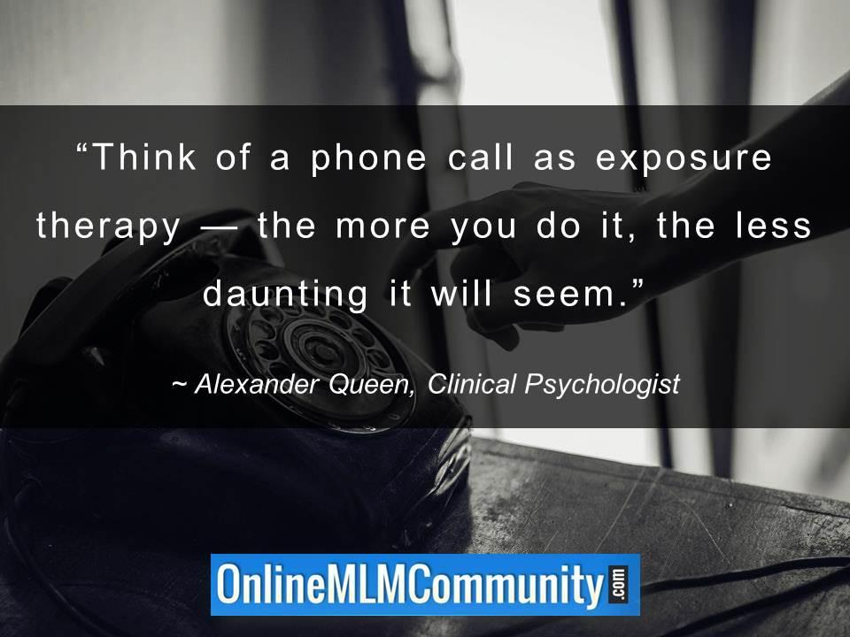 Think of a phone call as exposure therapy
