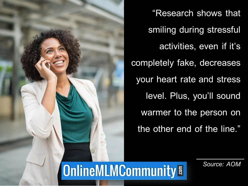 Smiling during stressful activities decreases your heart rate and stress level