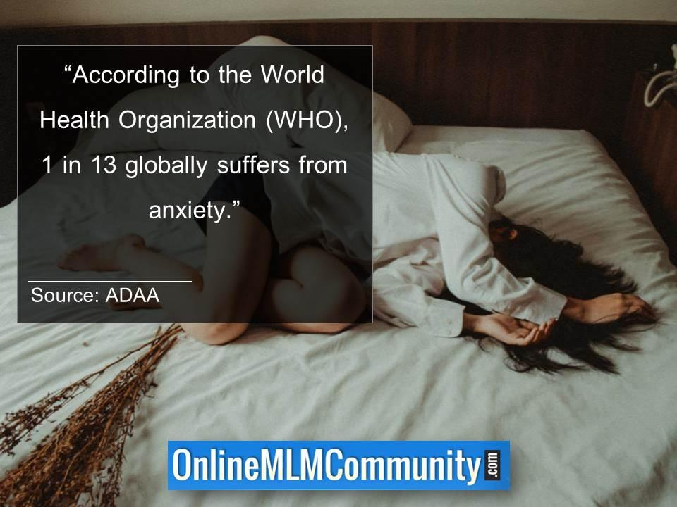According to the World Health Organization, 1 in 13 globally suffers from anxiety.