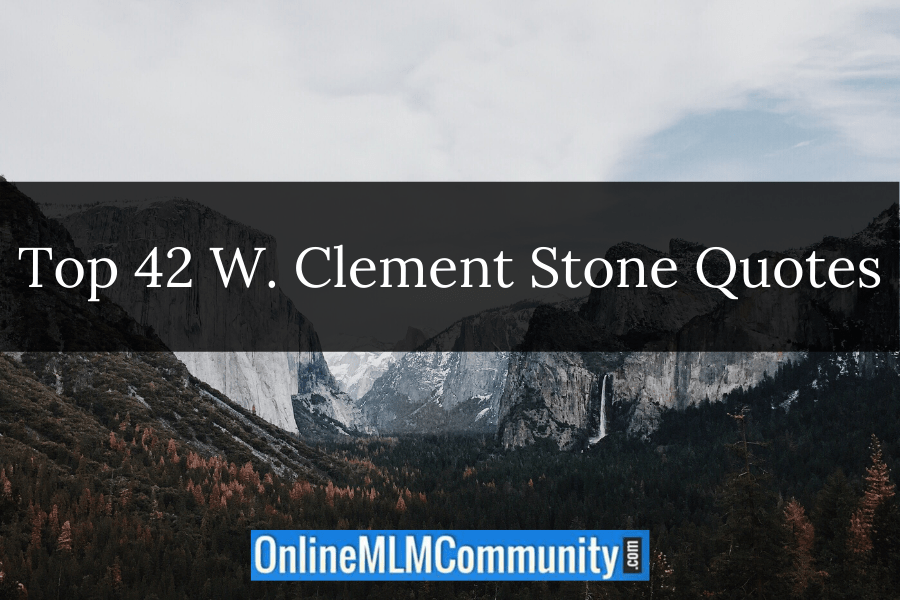 Top 42 W. Clement Stone Quotes