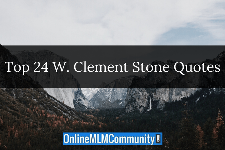 Top 24 W. Clement Stone Quotes