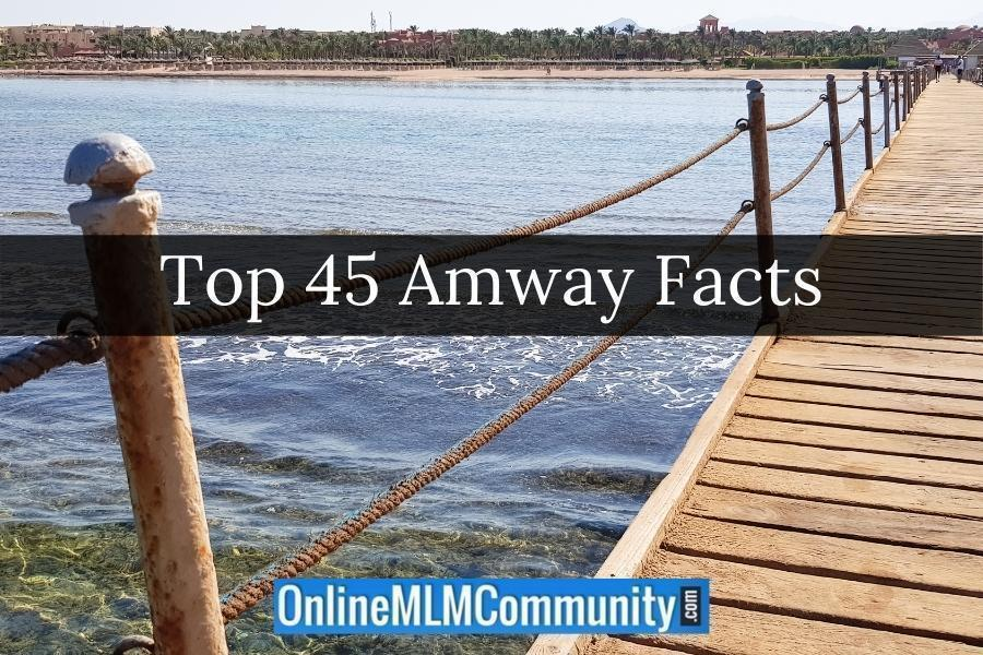 Top 45 Amway Facts