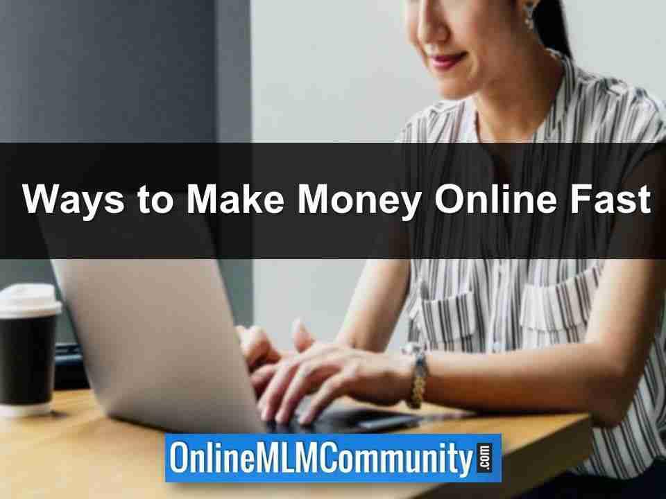 ways to make money online fast